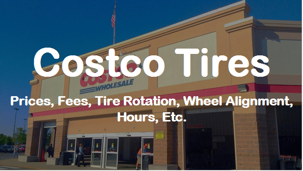 Meineke Oil Change >> COSTCO TIRES | Prices, Fees, Tire Rotation, Wheel ...