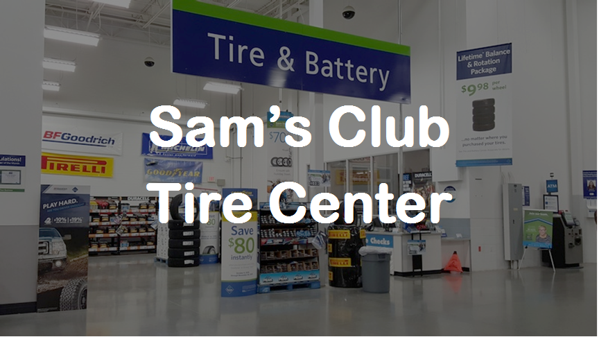 SAM'S CLUB TIRE CENTER | Sams Tires Prices, Services ...